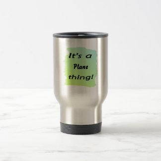 It's a plane thing coffee mug