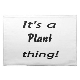 It's a plant thing! placemat