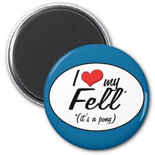 It's a Pony! I Love My Fell Refrigerator Magnet