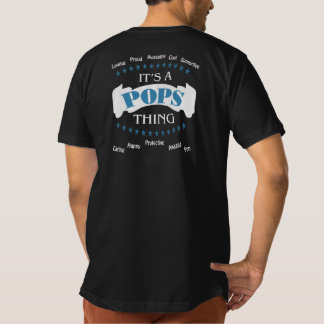 It's a Pops thing Tee Shirts