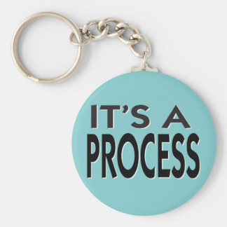 It's A Process motivational slogan Key Ring