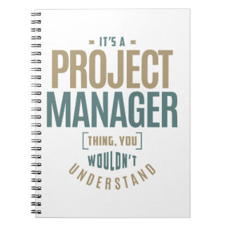 It's a Project Manager Thing Notebook