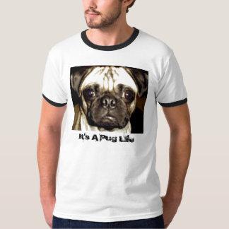 It's A Pug Life Shirts
