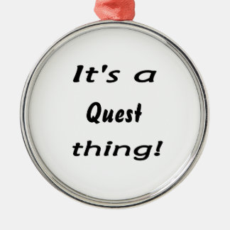 It's a quest thing! Silver-Colored round decoration