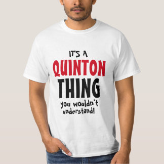 It's a Quinton thing you wouldn't understand T-Shirt