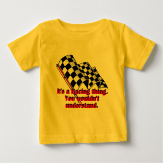 It's a racing thing baby T-Shirt