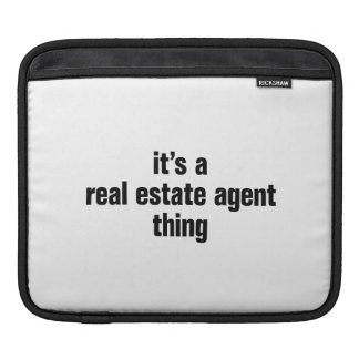 its a real estate agent thing sleeves for iPads
