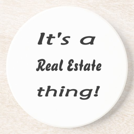 It's a real estate thing! drink coaster