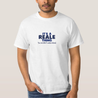 It's a Reale Thing Surname T-Shirt