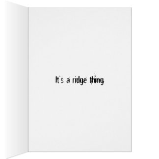 It's a ridge thing card