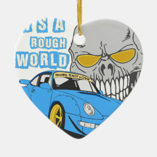 It's a rough world ceramic heart decoration