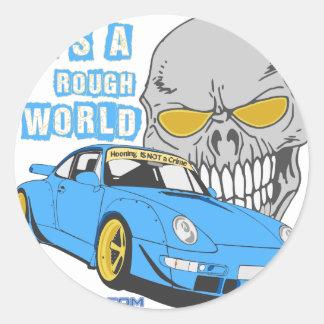 It's a rough world round sticker