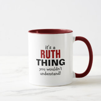 It's a Ruth thing you wouldn't understand Mug