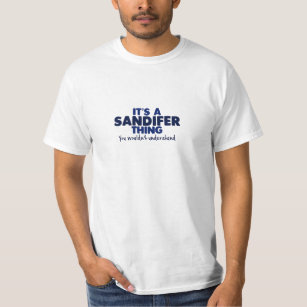 Its A Sandifer Thing Surname T Shirt