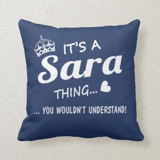 It's a SARA thing Cushion