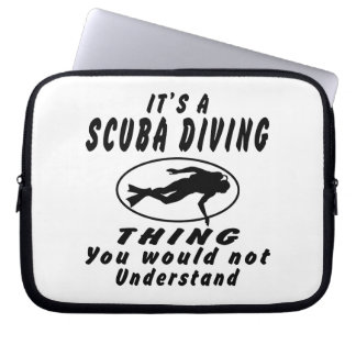 It's a Scuba Diving thing you would not understand Laptop Sleeve