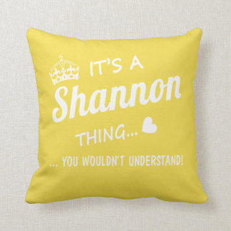 It's a SHANNON thing Cushion