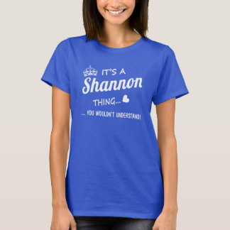 It's a SHANNON thing T-Shirt