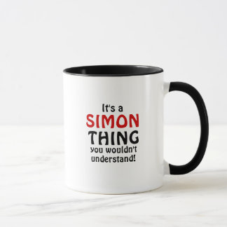 It's a Simon thing you wouldn't understand! Mug