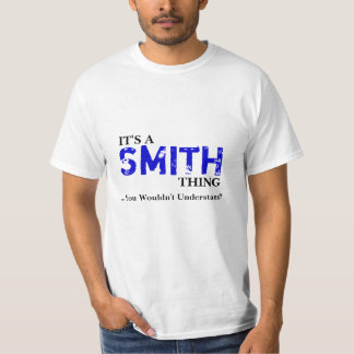 It's A SMITH Thing ...You Wouldn't Understand! T-Shirt