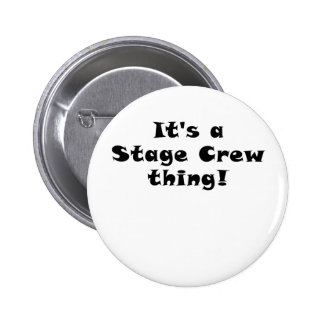 Its a Stage Crew thing 6 Cm Round Badge