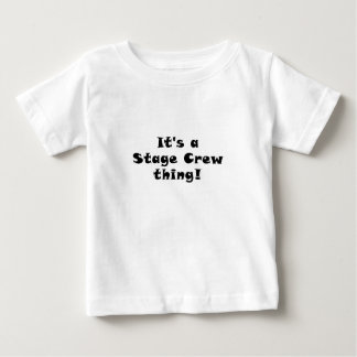 Its a Stage Crew thing Baby T-Shirt