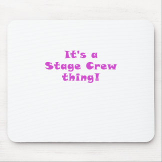 Its a Stage Crew Thing Mouse Pad