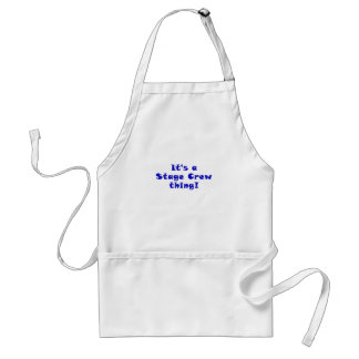 Its a Stage Crew thing Standard Apron