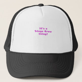 Its a Stage Crew Thing Trucker Hat