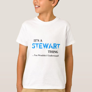 It's A STEWART Thing ...You Wouldn't Understand! T-Shirt