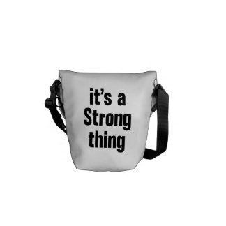 its a strong thing messenger bags