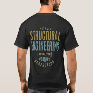 It's a Structural Engineering Thing. Gift Ideas T-Shirt