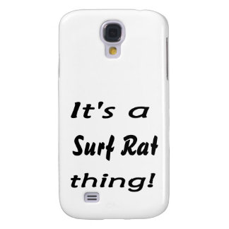 It's a surf rat thing! galaxy s4 cover