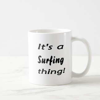 It's a surfing thing! mug