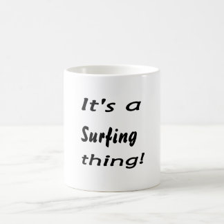 It's a surfing thing! coffee mugs