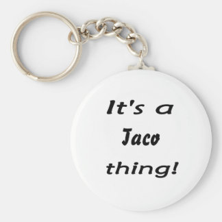 It's a taco thing! key chain