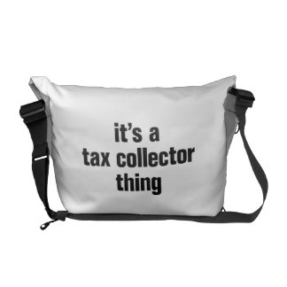 its a tax collector thing messenger bags