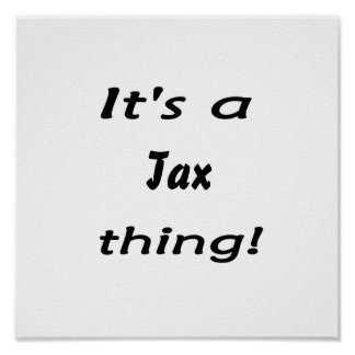 It's a tax thing! poster