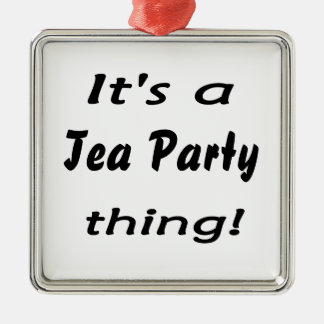 It's a Tea Party thing! Silver-Colored Square Decoration