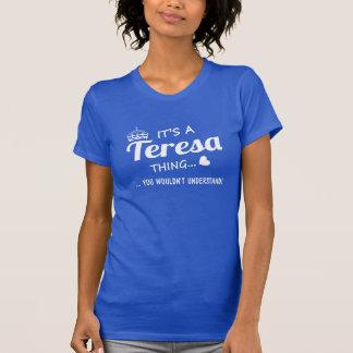 It's a Teresa thing T-Shirt