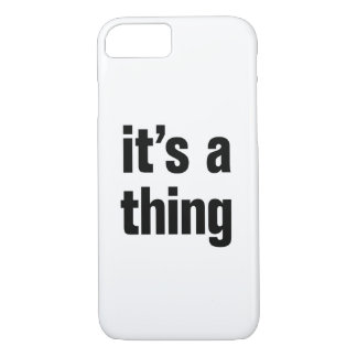its a thing iPhone 7 case