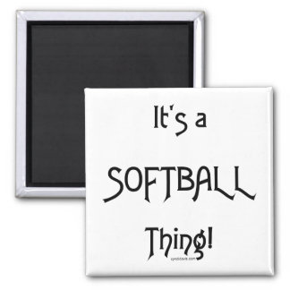 It's A Thing...Softball Fridge Magnets