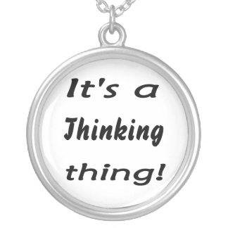It's a thinking thing! round pendant necklace