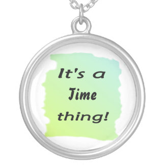 It's a time thing! jewelry
