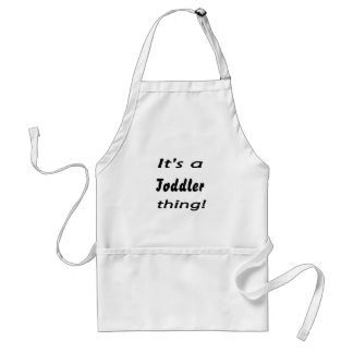 It's a toddler thing! apron
