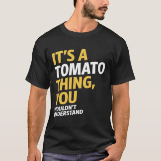 It's a Tomato Thing T-Shirt