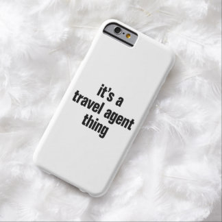 its a travel agent thing barely there iPhone 6 case