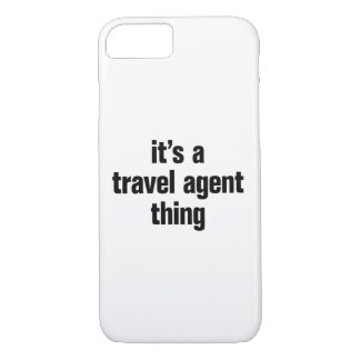 its a travel agent thing iPhone 7 case
