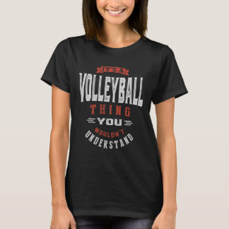 It's a Volleyball Thing   T-shirt