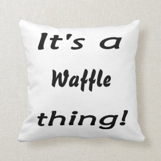 It's a waffle thing! throw pillow